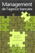 Couverture du livre « Management De L'Agence Bancaire » de Jean-Henry Maisonneuve et Jean-Yves Morin aux éditions Revue Banque