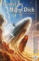 Couverture du livre « L'envol de Moby Dick et autres aventures paradoxales » de Jean-Claude Renault aux éditions Nestiveqnen