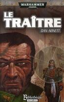 Couverture du livre « Warhammer 40.000 ; le traître » de Dan Abnett aux éditions Bibliotheque Interdite