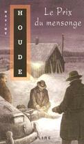 Couverture du livre « Le prix du mensonge » de Maxime Houde aux éditions Alire