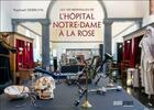 Couverture du livre « Les 100 merveilles de l'hôpital Notre-Dame à la Rose » de Raphael Debruyn aux éditions Avant-propos