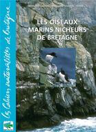 Couverture du livre « Les oiseaux marins nicheurs de Bretagne » de Jean-Yves Monnat et Bernard Cadiou aux éditions Biotope