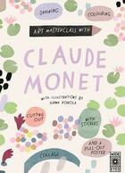 Couverture du livre « Art masterclass with claude monet » de Konola Hanna aux éditions Quarry