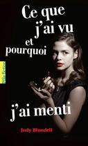 Couverture du livre « Ce que j'ai vu et pourquoi j'ai menti » de Judy Blundell aux éditions Gallimard-jeunesse