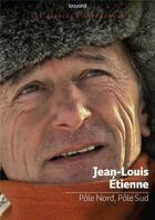 Couverture du livre « Pôle nord ; pôle sud » de Jean-Louis Etienne aux éditions Bayard