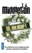 Couverture du livre « Oh, my dear ! » de T. J. Middleton aux éditions Pocket