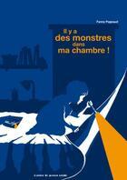Couverture du livre « Il y a des monstres dans ma chambre » de Fanny Pageaud aux éditions Atelier Du Poisson Soluble