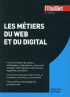 Couverture du livre « Les métiers du web et du digital (16e édition) » de Jean-Michel Oullion aux éditions L'etudiant