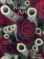Couverture du livre « Rose art » de Anne-Sophie Rondeau aux éditions Rustica