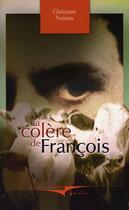 Couverture du livre « Colere De Francois (La) » de Noireau Christiane aux éditions Cheminements