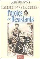 Couverture du livre « Paroles De Resistants » de Jean Debordes aux éditions De Boree