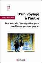 Couverture du livre « D'un voyage à l'autre ; des voix de l'immigration pour un développement pluriel » de Panos aux éditions Karthala
