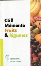 Couverture du livre « Memento fruits légumes (7e édition) » de Serrurier aux éditions Ctifl