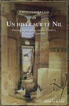 Couverture du livre « Un hiver sur le Nil ; Florence Nightingale et Gustave Flaubert, l'échappée égyptienne » de Anthony Sattin aux éditions Noir Sur Blanc