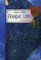 Couverture du livre « Français libre... à en mourir » de Jacques Bardet aux éditions Italiques