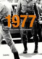 Couverture du livre « 1977 » de Guillermo Saccomanno aux éditions Asphalte