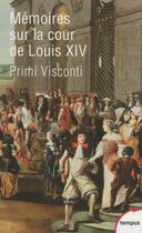 Couverture du livre « Mémoires sur la cour de Louis XIV » de Jean-Baptiste Primi Visconti aux éditions Tempus/perrin