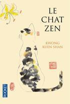 Couverture du livre « Le chat zen » de Kwong Kuen Shan aux éditions Pocket