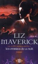 Couverture du livre « La cité sanglante t.1 ; les ombres de la nuit » de Liz Maverick aux éditions J'ai Lu
