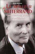 Couverture du livre « Le meilleur de Mitterand ; contradictions, piques et prédictions » de Pierre Bussiere aux éditions Grancher