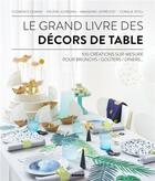 Couverture du livre « Le grand livre des décors de table » de Helene Jourdain et Amandine Leprevost et Clemence Duminy et Coralie Stoll aux éditions Mango