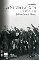 Couverture du livre « La marche sur Rome et autres lieux (édition 2009) » de Emilio Lussu aux éditions Felin