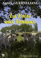 Couverture du livre « La foire aux veniaux » de Agnes Guerneliane aux éditions Editions Du Mot Passant