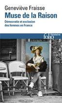 Couverture du livre « Muse de la raison ; démocratie et exclusion des femmes en France » de Genevieve Fraisse aux éditions Gallimard