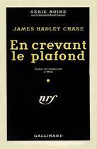 Couverture du livre « En crevant le plafond » de James Hadley Chase aux éditions Gallimard