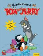 Couverture du livre « LA PETITE HISTOIRE DE TOM ET JERRY ; cascades en pagaille » de Collectif aux éditions Fleurus