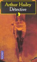 Couverture du livre « Detective » de Arthur Hailey aux éditions Pocket