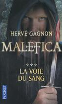 Couverture du livre « Malefica t.3 ; la voix du sang » de Herve Gagnon aux éditions Pocket
