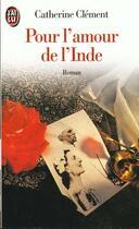 Couverture du livre « Pour l'amour de l'inde » de Catherine Clement aux éditions J'ai Lu