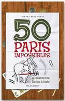 Couverture du livre « 50 paris impossibles et néanmoins faciles à tenir » de Pierre Berloquin aux éditions Marabout
