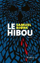Couverture du livre « Le hibou » de Samuel Bjork aux éditions Lattes