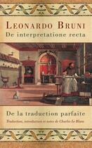 Couverture du livre « De interpretatione recta / de la traduction parfaite » de Leonardo Bruni aux éditions Les Presses De L'universite D'ottawa