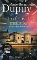 Couverture du livre « Les enquêtes de Maud Delage T.3 ; un festival meurtrier » de Marie-Bernadette Dupuy aux éditions Archipel