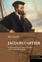 Couverture du livre « Jacques Cartier, le découvreur du Canada » de Herve Guibaud aux éditions L'ancre De Marine