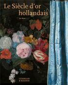 Couverture du livre « Le siècle d'or hollandais » de Jan Blanc aux éditions Citadelles & Mazenod