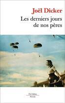 Couverture du livre « Les derniers jours de nos pères » de Joel Dicker aux éditions Fallois