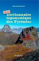 Couverture du livre « Petit dictionnaire toponymique des Pyrénées » de Christian Bourbon aux éditions Monhelios