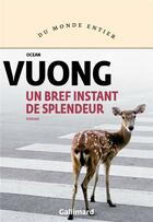 Couverture du livre « Un bref instant de splendeur » de Ocean Vuong aux éditions Gallimard