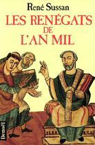 Couverture du livre « Les Renegats De L'An Mil » de Rene Sussan aux éditions Denoel