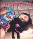 Couverture du livre « Shanghaï » de Bettina Rheims aux éditions Robert Laffont