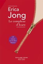 Couverture du livre « Le complexe d'Icare » de Erica Jong aux éditions Robert Laffont