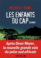Couverture du livre « Les enfants du cap » de Michele Rowe aux éditions Albin Michel
