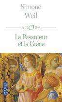 Couverture du livre « La pesanteur et la grace » de Simone Weil aux éditions Pocket