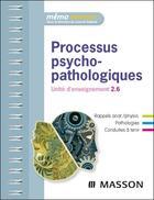 Couverture du livre « Processus psychopathologiques ; unité d'enseignement 2.6 » de Laurent Sabbah aux éditions Elsevier-masson