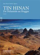 Couverture du livre « Tin Hinan ; de l'Atlantide au Hoggar » de Jean-Pierre Duclos aux éditions Complicites