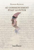 Couverture du livre « Au commencement était le futur » de Francois Rachline aux éditions Hermann